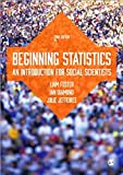 Beginning Statistics : An Introduction for Social Scientists, Diamond, Ian and Jefferies, Julie, 1446280705