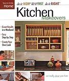 Kitchen Makeovers, Taunton Press Staff, 1561587265
