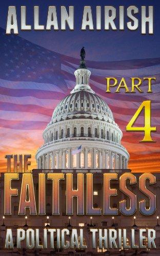 The Faithless: A Political Thriller (Part 4 of 5) by [Airish, Allan]