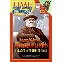 Time For Kids: Franklin D. Roosevelt: A Leader in Troubled Times