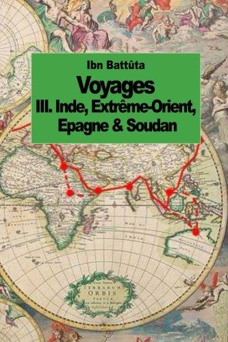 Voyages: Inde, Extrême-Orient, Espagne & Soudan (tome 3)