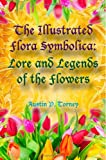 The Illustrated Flora Symbolica, Austin Torney, 1491017635