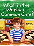 img - for What in the World is Common Core? book / textbook / text book