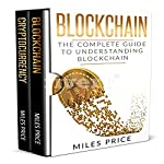 Blockchain: 2 Books in 1 Bargain: The Complete Guide to Understanding Blockchain Technology & Bitcoin Financial History and the Future of Blockchain Technology | Miles Price
