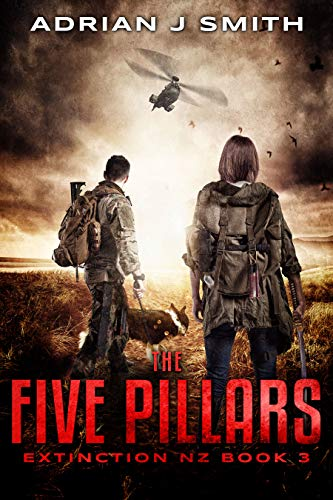 The Five Pillars (Extinction New Zealand Book 3) by [Smith, Adrian J.]
