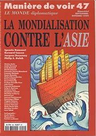 Manière de voir, n°47 : la mondialisation contre l'asie par Revue Manière de voir