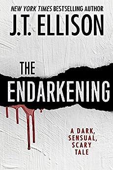 The Endarkening: A Dark, Sensual, Scary Tale by [Ellison, J.T.]