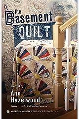 The Basement Quilt: Colebridge Community Series Book 1 of 7 Paperback