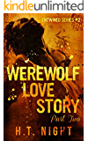Werewolf Love Story: Part Two (Entwined Book 2)