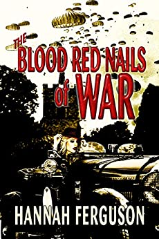 The Blood Red Nails of War: A Novella by [Ferguson, Hannah]
