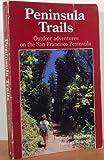 Peninsula Trails, Jean Rusmore and Frances Spangle, 0899970974