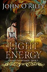 Light Energy (Grumpy Old Wizards Book 5)