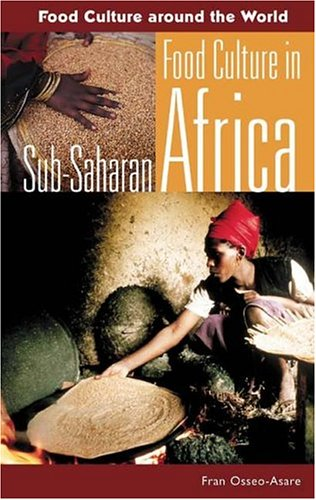 Food Culture in Sub-Saharan Africa (Food Culture around the World) by Fran Osseo-Asare