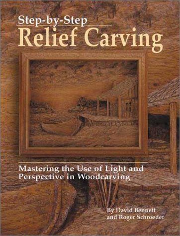 Step-By-Step Relief Carving: Mastering the Use of Light and Perspective in Woodcarving