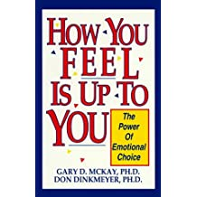 How You Feel is Up to You: The Power of Emotional Choice