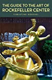 The Guide to the Art of Rockefeller Center, Christine Roussel, 0393328651