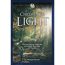 Children of Light: The Astonishing Properties of Sunlight That Make Us Possible