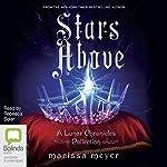 Stars Above: A Lunar Chronicles Collection   Marissa Meyer
