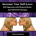 Increase Your Self-Love: Self-Hypnosis with Binaural Beats and Subliminal Messages Speech by Zhanna Hamilton Narrated by Michael Griffith