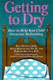 img - for Getting to Dry: How to Help Your Child Overcome Bedwetting (Non) book / textbook / text book
