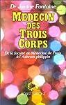 Médecin des trois corps. De la faculté de Médecine de Paris à l'Ashram philippin par Fontaine