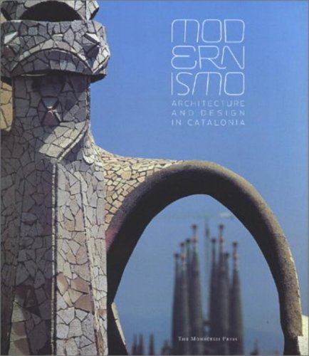 Modernismo: Architecture and Design in Spain: Architecture and Design in Catalonia
