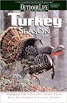 Book Turkey Season: Successful Tactics From the Field (Outdoor Life) 1st edition by Outdoor Life Magazine, Life, The Editors of Outdoor, CPi (2000)
