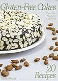 Gluten-Free Cake Recipes: Grain-Free, Wheat-Free, Gluten-Free (Gluten Free, Gluten intolerance, Gluten free recipes, Gluten free cookbook, Gluten free diet)