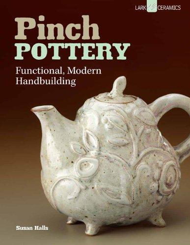 (Pinch Pottery: Functional, Modern Handbuilding)