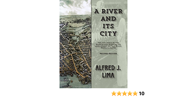 A River and its City: The influence of the Quequechan River on the development of Fall River, Massachusetts