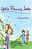 Little Princess Sadie, Michael A. Holm, 1604622466