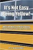 It's Not Easy Being Yellow, P. S. Garosshen, 0805992189