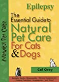 Epilepsy: The Essential Guide to Natural Pet Care