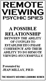 Psychic Spies - A Possible Relationship Between the Ability of Couples to Establish Eeg Phase Coherence and Their Ability to do Remote Viewing Successfully [VHS]