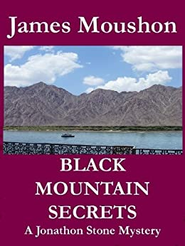 Black Mountain Secrets: A Jonathon Stone Mystery (A Jonathon Stone Mystery Series Book 1) by [Moushon, James]