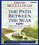 img - for The Path Between the Seas: The Creation of the Panama Canal, 1870-1914 by David McCullough (2003-06-01) book / textbook / text book