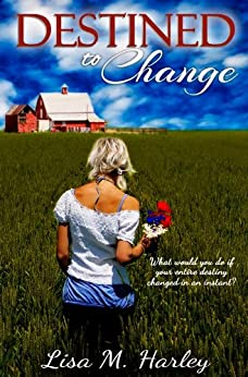 Destined to Change (Destined Series Book 1) by [Harley, Lisa M. ]