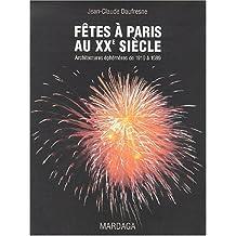 FÊTES À PARIS AU XXE SIÈCLE