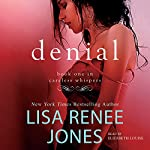 Denial : The Careless Whisper Series, Book 1 | Lisa Renee Jones