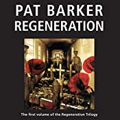 Regeneration: The Regeneration Trilogy, Book 1 | Pat Barker