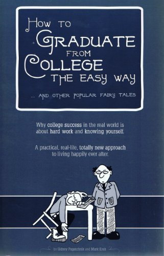 How to Graduate From College the Easy Way...and Other Popular Fairy Tales