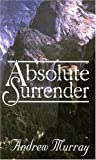 Absolute Surrender, Andrew Murray, 0875083986
