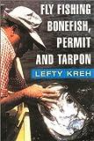 Fly Fishing for Bonefish, Permit, and Tarpon