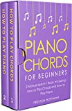 #1: Piano Chords: For Beginners - Bundle - The Only 2 Books You Need to Learn Chords for Piano, Piano Chord Theory and Piano Chord Progressions Today (Music Best Seller Book 20)