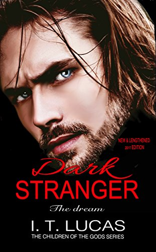Dark Stranger The Dream: New & Lengthened 2017 Edition (The Children Of The Gods Paranormal Romance Series) by [Lucas, I.T.]