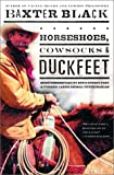 Horseshoes, Cowsocks, and Duckfeet, Baxter Black, 0609610902