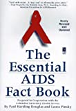 The Essential AIDS Fact Book, Laura Pinsky and Paul H. Douglas, 0671552872