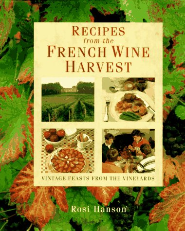 Harvest Vineyard (Recipes from the French Wine Harvest: Vintage Feasts from the Vineyards)