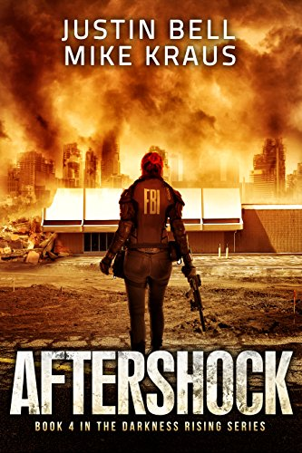 Aftershock: Book 4 in the Thrilling Post-Apocalyptic Survival Series: (Darkness Rising - Book 4) by [Bell, Justin, Kraus, Mike]