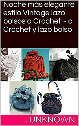 Amazon.com: Noche más elegante estilo Vintage lazo bolsos a Crochet